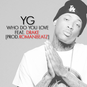 Download artworkYg Drake Who Do You Love