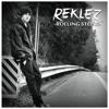Reklez - Rolling Stone