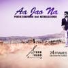 Aa Jao Na (Pratik Chauvhan Feat Nathalia Singh)