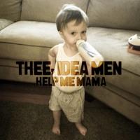 Thee, Idea Men Help Me Mama Artwork