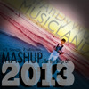 Mashup 2013 (Best 60+ Pop Songs) - #AnDyWuMUSICLAND Mashup 2013
