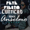 ANSELMO RALPH - CURTIÇÃO (PETE FIESTÖ REMIX) @ Available Soon