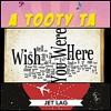 Tooty Ta/ Jet Lag/ Wish You Were Here - Hoàng Phương, Oanh Hà, Yến Như