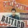 Dirty rotten bastards remix