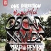 1DIRECTION-THATS WHAT MAKES YOU BEAUTIFUL (OSCAR WYLDE ƬṞΔƤ REMIX) ***FREE DOWNLOAD***