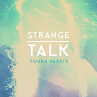 Strange Talk Young Hearts Artwork