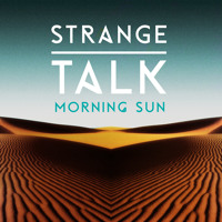 Strange Talk Morning Sun Artwork