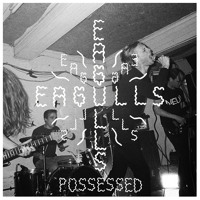 Eagulls Possessed Artwork