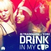 Yoni - Drink In My Cup [FratMusic Power Hour Edit]