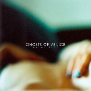 By My Side by Ghosts Of Venice