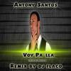 132-Antony Santos-Voy Pa 'Lla -Intro Outro- Remix Dj Flaco Prod.