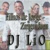 Filhos de Jorge - Ziriguidum - DJ LiO