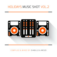 Holidays Music Shot Vol. 2 (Diabllo & Meszi) (2014)