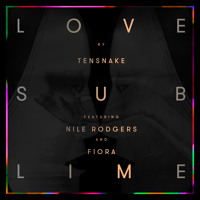 Tensnake Love Sublime Ft. Nile Rodgers and Fiora (Duke Dumont Remix) Artwork