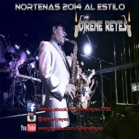 Nortenas 2O14 Al Estilo DjRene Reyes♥