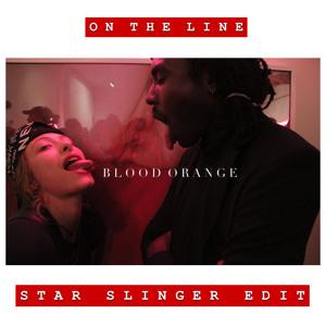On The Line (Star Slinger Edit) by Blood Orange