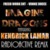 Imagine Dragons Ft. Kendrick Lamar - Radioactive Remix (Fresh Work Ent & Vinnie Duece