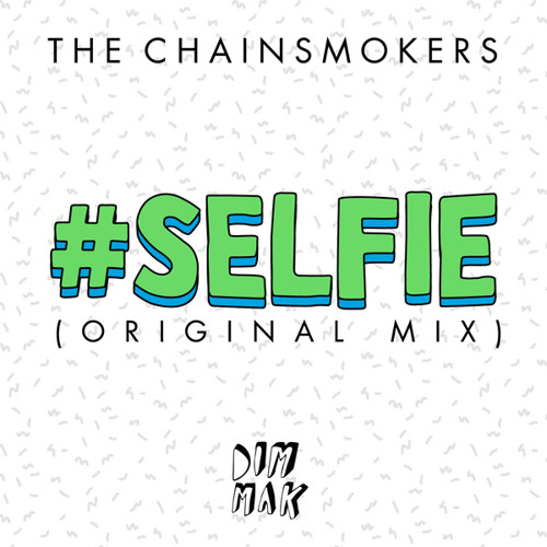 Download #SELFIE by The Chainsmokers Mp3 Download MP3