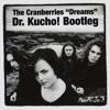 Cranberries - Dreams (Dr. Kucho! Bootleg)