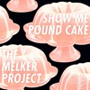 The Melker Project - Show Me Pound Cake[FratMusic Power Hour Edit]