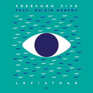 Leviathan by Freeform Five feat. Róisín Murphy