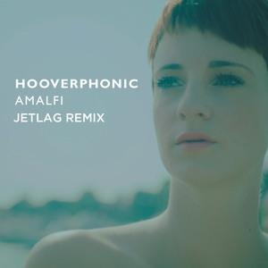 Amalfi (Jetlag Remix) by Hooverphonic