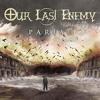 OUR LAST ENEMY - Devour The Sun