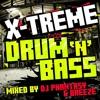 'X-Treme Drum N Bass' - Mixed By Phantasy & Breeze - Phantasy Teaser Mix