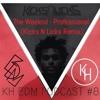 @KHEDMPodcast #8 - The Weeknd - Professional (Kicks N Licks Remix)