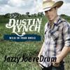Dustin Lynch- Wild In Your Smile (Jazzy Joe reDrum)