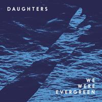 We Were Evergreen Daughters Artwork