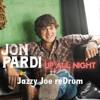 Jon Pardi- Up All Night (Jazzy Joe ReDrum)