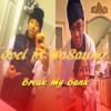 Joel Ft KaSaunJ  - Break My Bank (Prod By KaSaunJ)