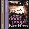 Dead People, By Ewart Hutton, Read by Iestyn Arwel