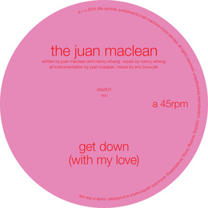 Get Down (With My Love) [Edit] by The Juan Maclean