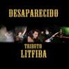 Desaparecido [LITFIBA TRIBUTE] - El Diablo