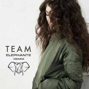 Lorde - Team (Elephante Remix)