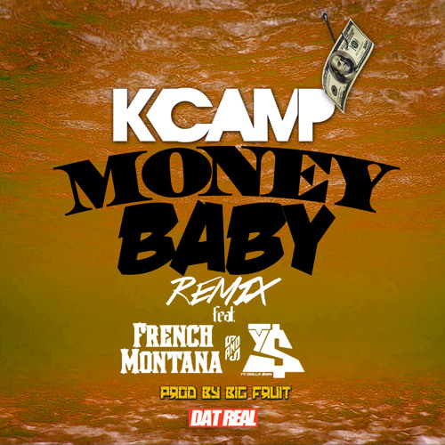 Money Baby feat. French Montana & Ty $ by K Camp