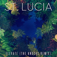 St. Lucia Elevate (The Knocks Remix) Artwork