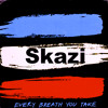 Skazi-Every Breath (free download)