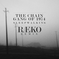 The Chain Gang of 1974 Sleepwalking (RAEKO Remix) Artwork