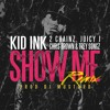 Kid Ink - Show Me (Remix) Featuring 2 Chainz, Juicy J, Chris Brown & Trey Songz album artwork
