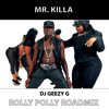 Mr. Killa - Rolly Polly (DJ Geezy G RoadMix)