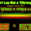 Lea Mai A 'Ofa'anga - IBR