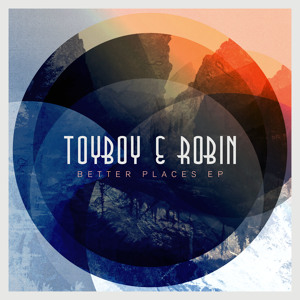 Toyboy & Robin - Better Places (Ft. Alex Adams)