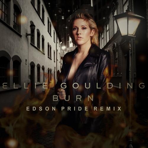 Ellie Goulding - Burn (Edson Pride Remix)
