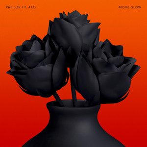 Move Slow (ft. alo) by Pat Lok