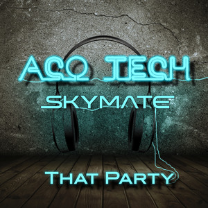 Skymate - That Party (Original mix)PREVIEW