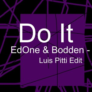 EdOne & Bodden - Do It (Luis Pitti Edit)
