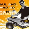 Faul and wad ad - Changes (Flowtec Bootleg Preview) album artwork